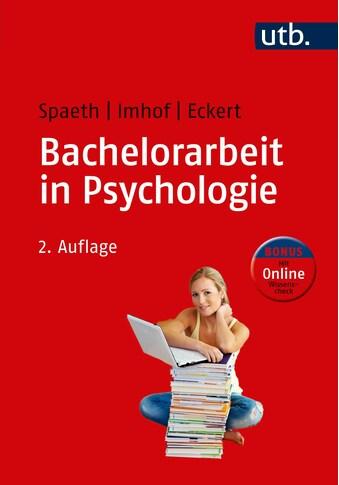 Buch »Bachelorarbeit in Psychologie / Tatjana Spaeth, Margarete Imhof, Christine Eckert« kaufen