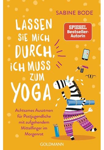 Buch »Lassen Sie mich durch, ich muss zum Yoga / Sabine Bode« kaufen
