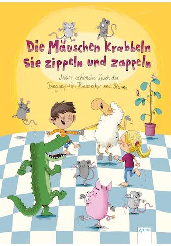 Buch »Die Mäuschen krabbeln, sie zippeln und zappeln. Mein schönstes Buch der... kaufen