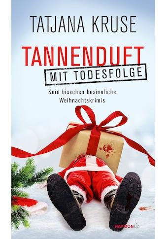 Buch »Tannenduft mit Todesfolge / Tatjana Kruse« kaufen