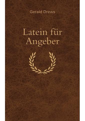Buch »Latein für Angeber / Gerald Drews« kaufen