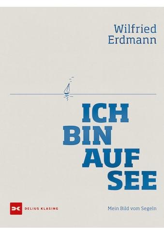 Buch »Ich bin auf See / Wilfried Erdmann« kaufen
