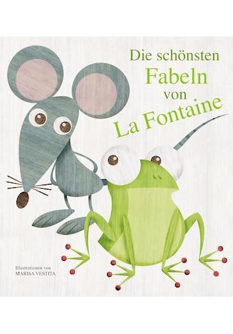 Buch »Die schönsten Fabeln von La Fontaine / Marisa Vestita« kaufen
