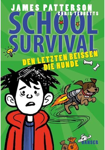 Buch »School Survival - Den Letzten beißen die Hunde / James Patterson, Chris... kaufen