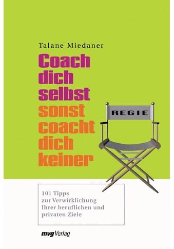 Buch »Coach dich selbst, sonst coacht dich keiner! / Talane Miedaner« kaufen