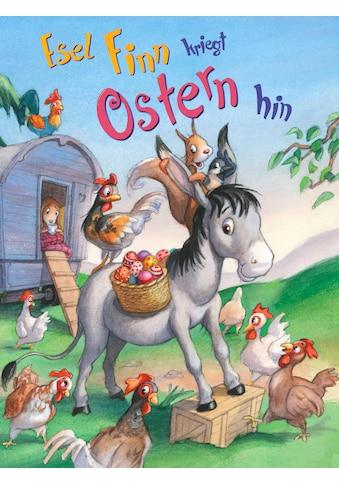Buch »Esel Finn kriegt Ostern hin / Michaela Holzinger, Markus Zöller« kaufen