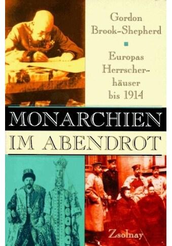 Buch »Monarchien im Abendrot / Gordon Brook-Shepherd, Gunther Martin« kaufen