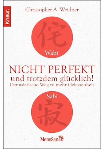 Buch »Wabi Sabi - Nicht perfekt und trotzdem glücklich! / Christopher A. Weidner« kaufen