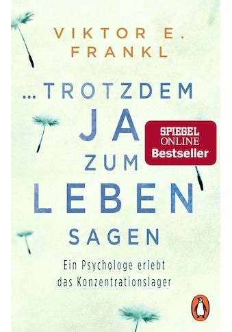 Buch »... trotzdem Ja zum Leben sagen / Viktor E. Frankl« kaufen