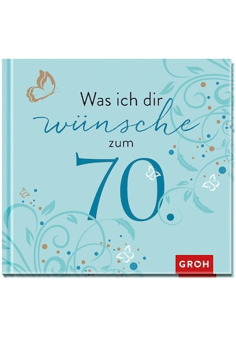 Buch »Was ich dir wünsche zum 70. / Joachim Groh« kaufen