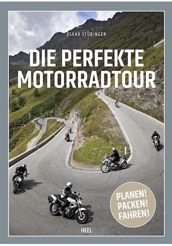 Buch »Die perfekte Motorradtour / Oskar Stübinger« kaufen