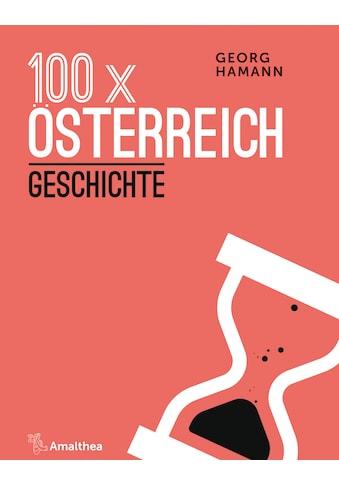 Buch »100 x Österreich: Geschichte / Georg Hamann« kaufen