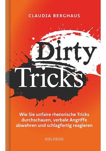 Buch »Dirty Tricks. Wie Sie unfaire rhetorische Tricks durchschauen, verbale Angriffe... kaufen