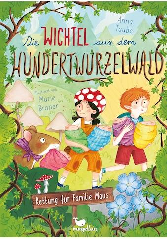 Buch »Die Wichtel aus dem Hundertwurzelwald - Rettung für Familie Maus / Anna Taube,... kaufen