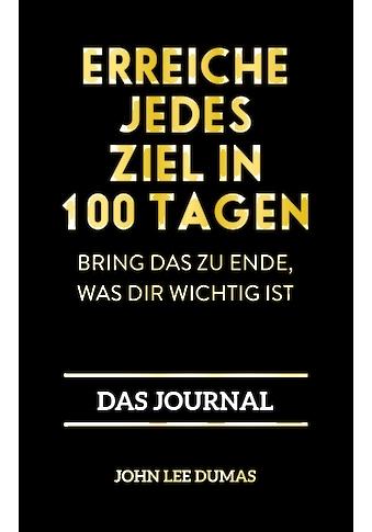 Buch »Erreiche jedes Ziel in 100 Tagen / John Lee Dumas« kaufen