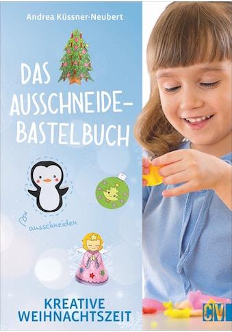 Buch »Das Ausschneide-Bastelbuch Kreative Weihnachtszeit / Andrea Küssner-Neubert« kaufen