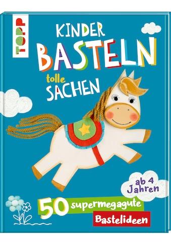 Buch Kinder basteln tolle Sachen / Frechverlag kaufen