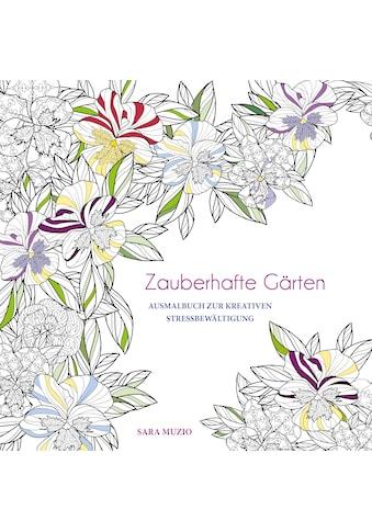 Buch »Zauberhafte Gärten / Sara Muzio« kaufen