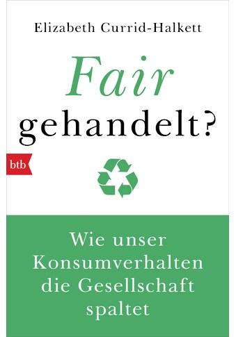 Buch »Fair gehandelt? / Elizabeth Currid-Halkett, Judith Wenk« kaufen