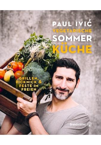 Buch »Vegetarische Sommerküche / Paul Ivic, Eisenhut Eisenhut & Mayer« kaufen