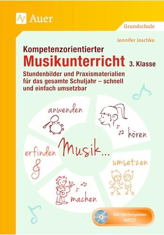 Buch »Kompetenzorientierter Musikunterricht 3. Klasse / Jennifer Joschko« kaufen