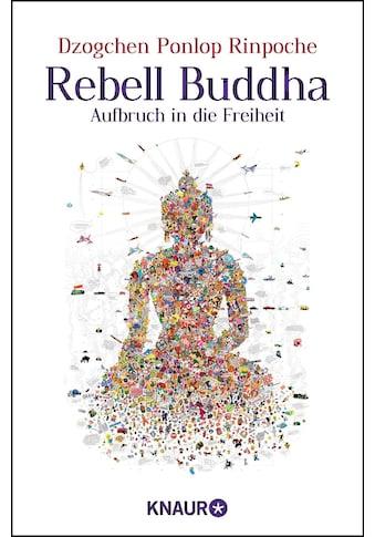 Buch »Rebell Buddha / Dzogchen Ponlop Rinpoche, Michael Wallossek« kaufen