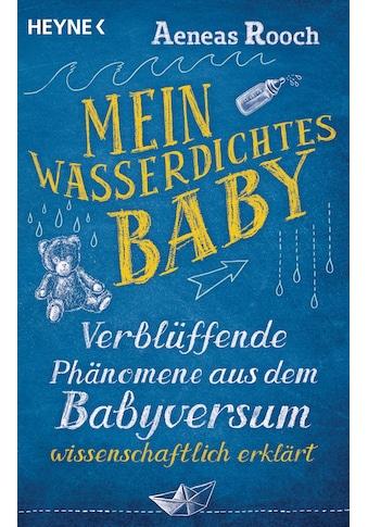 Buch »Mein wasserdichtes Baby / Aeneas Rooch« kaufen