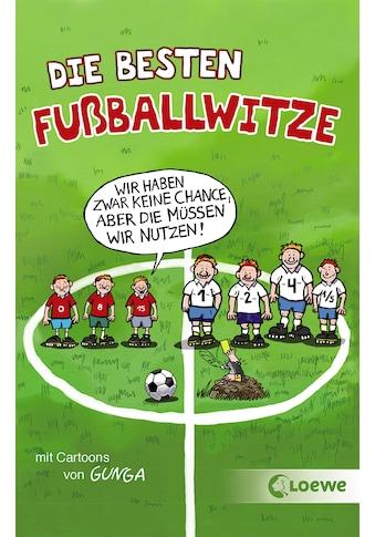 Buch »Die besten Fußballwitze - Wir haben zwar keine Chance, aber die müssen wir... kaufen