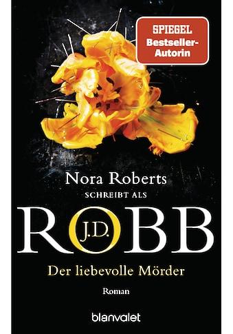 Buch »Der liebevolle Mörder / J.D. Robb, Uta Hege« kaufen