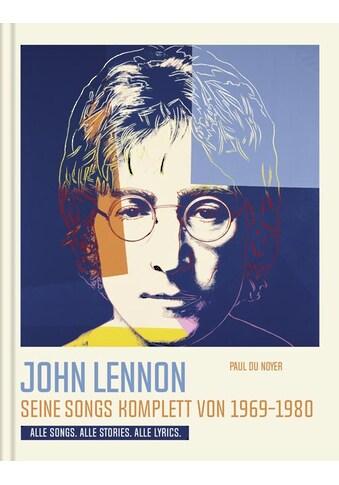 Buch »John Lennon. Seine Songs komplett von 1969-1980. Alle Songs. Alle Stories. Alle... kaufen