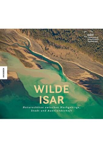 Buch »Wilde Isar / Karl Seidl, Christopher Meyer, Gesellschaft für Naturfotografie e.V.« kaufen