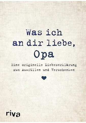 Buch »Was ich an dir liebe, Opa / Alexandra Reinwarth« kaufen