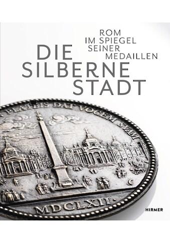 Buch »Die Silberne Stadt / Matteo Burioni, Martin Hirsch« kaufen
