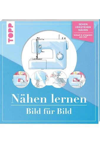 Buch »Nähen lernen Bild für Bild / Frechverlag« kaufen