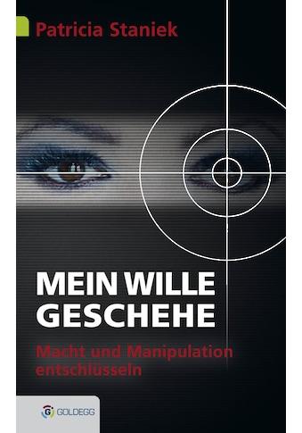 Buch »Mein Wille geschehe / Patricia Staniek« kaufen