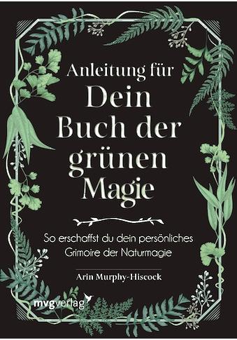 Buch »Anleitung für dein Buch der grünen Magie / Arin Murphy-Hiscock, Sabine Zürn« kaufen