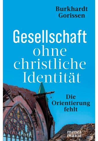 Buch »Gesellschaft ohne christliche Identität / Burkhardt Gorissen« kaufen