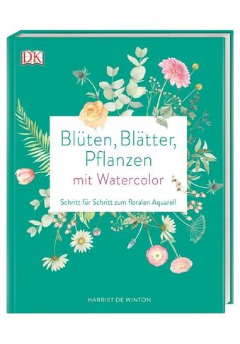 Buch »Blüten, Blätter, Pflanzen malen mit Watercolor / Harriet de Winton« kaufen
