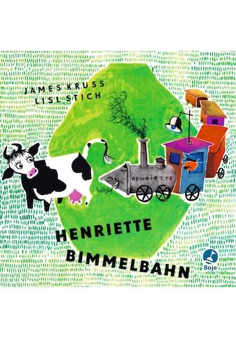 Buch »Henriette Bimmelbahn / James Krüss, Lisl Stich« kaufen