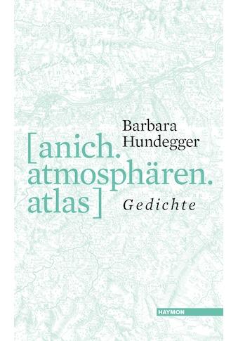 Buch »anich.atmosphären.atlas / Barbara Hundegger« kaufen