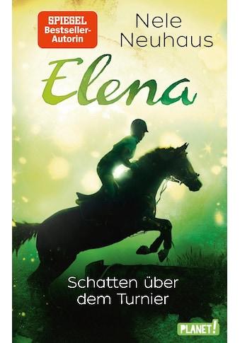 Buch »Elena - Ein Leben für Pferde 3: Schatten über dem Turnier / Nele Neuhaus« kaufen