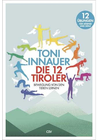 Buch »Die 12 Tiroler / Toni Innauer, Andreas Posselt« kaufen