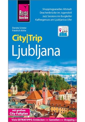 Buch »Reise Know-How CityTrip Ljubljana / Daniela Schetar, Friedrich Köthe« kaufen