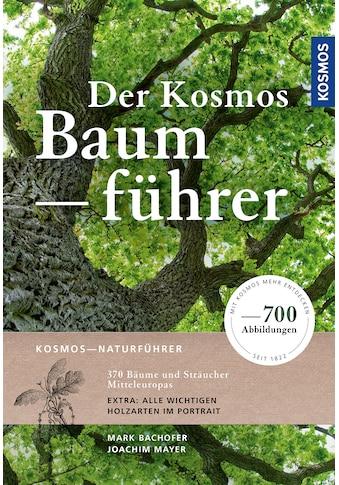 Buch »Der Kosmos-Baumführer / Mark Dr. Bachofer, Joachim Mayer« kaufen