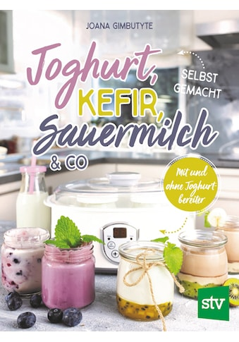 Buch »Joghurt, Kefir, Sauermilch & Co selbst gemacht / Joana Gimbutyte« kaufen