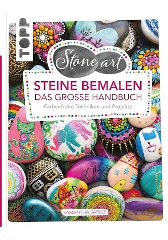 Buch »StoneArt: Steine bemalen - Das große Handbuch / Samantha Sarles« kaufen
