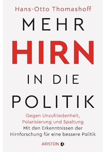 Buch »Mehr Hirn in die Politik / Hans-Otto Thomashoff« kaufen