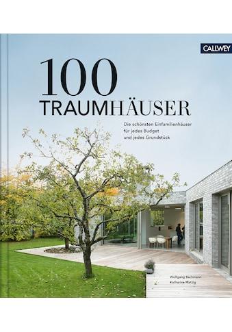 Buch »100 Traumhäuser / Wolfgang Bachmann, Katharina Matzig« kaufen