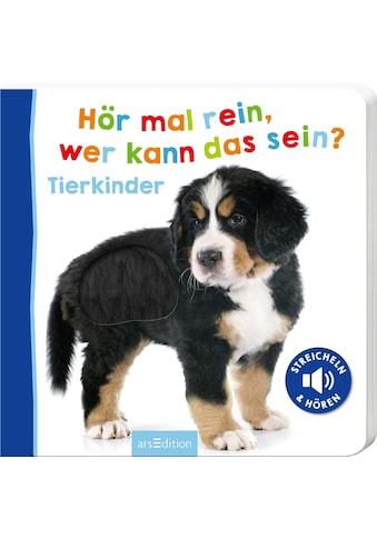 Buch Hör mal rein, wer kann das sein? Tierkinder / DIVERSE kaufen