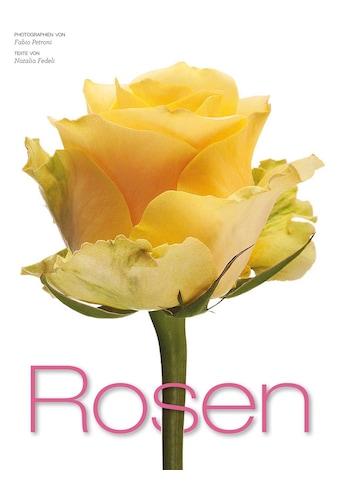Buch »Rosen / Natalia Fedeli, Fabio Petroni« kaufen